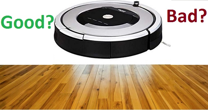 Are robot vacuums good and safe for hardwood floors