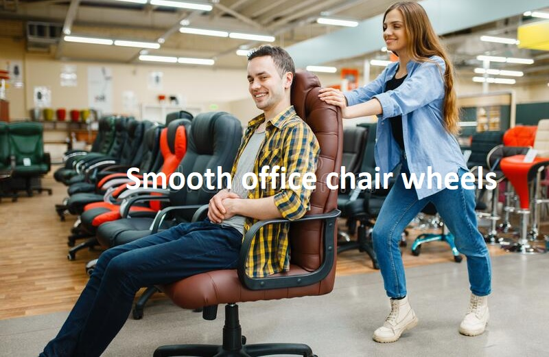 Smooth office chair wheels